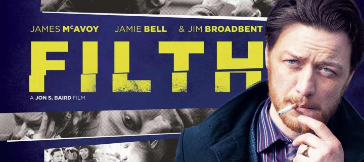 Filth (2013) Mini Film Review