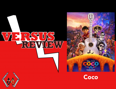 Coco (2017) Versus Review!