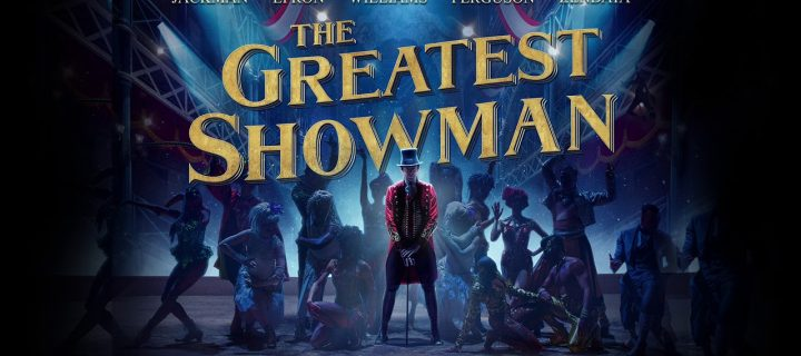 The Greatest Showman (2017) Mini Film Review