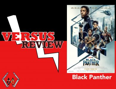 Black Panther (2018) VERSUS REVIEW